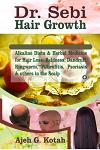 Dr. Sebi Hair Growth: Alkaline Diets & Herbal Medicine for Hair Loss, Baldness, Dandruff, Ringworm, Filliculitis, Psoriasis & others on the