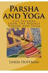 Parsha and Yoga: Life Lessons from the Weekly Parsha and Yoga