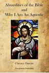 Absurdities of the Bible and Why I Am an Agnostic