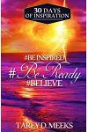 #be Inspired, #be Ready, #believe: 30 Days of Inspiration