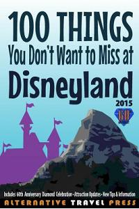 100 Things You Don't Want to Miss at Disneyland 2015