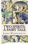 Two Spirits: A Fairy Tale