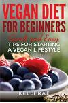 Vegan Diet for Beginners: Quick and Easy Tips for Starting a Vegan Lifestyle