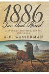 1886 Ties That Bind: A Story of Politics, Graft, and Greed