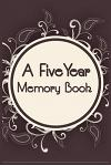 A Five Year Memory Book: 5 Years of Memories, Blank Date No Month