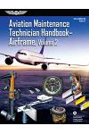 Aviation Maintenance Technician Handbook: Airframe, Volume 2: Faa-H-8083-31a, Volume 2