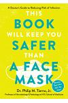 First, Wear a Face Mask: A Doctor's Guide to Reducing Risk of Infection During the Pandemic and Beyond