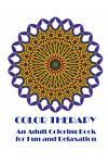 Color Therapy: An Adult Coloring Book for Fun and Relaxation