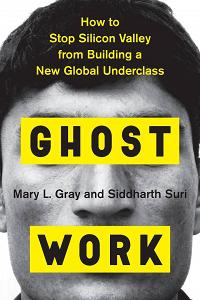 Ghost Work (International Edition) : How to Stop Silicon Valley from Building a New Global Underclass