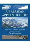 An Alaskan Apprenticeship: Learning to Climb in a Hard Land