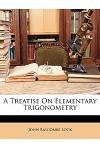 A Treatise on Elementary Trigonometry