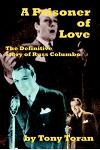 A Prisoner of Love: The Definitive Story of Russ Columbo