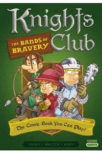 Knights Club: The Bands of Bravery: The Comic Book You Can Play