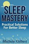 Sleep Mastery: Practical Solutions For Better Sleep