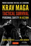 Krav Maga Tactical Survival: Personal Safety in Action. Proven Solutions for Real Life Situations