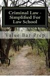 Criminal Law - Simplified for Law School: Presence of the Mental State Required for Any Crime Is the Sole Basis for Conviction.