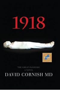 1918: The Great Pandemic, a Novel