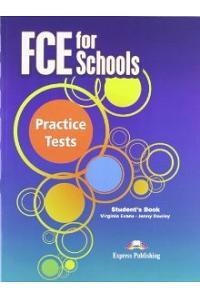 FCE FOR SCHOOLS PRACTICE TESTS STUDENT'S BOOK (INTERNATIONAL)