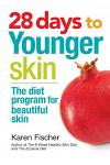 28 Days to Younger Skin: The Diet Program for Beautiful Skin