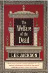 The Welfare Of The Dead : (Inspector Webb 2)
