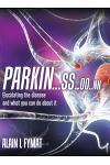 Parkin...ss..oo..nn: Elucidating The Disease And What You Can Do About It