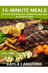 15-Minute Meals: 50 Quick and Delicious Healthy Recipes That Are Easy to Cook