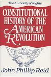 Constitutional History of the American Revolution: The Authority of Rights