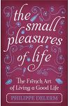 The Small Pleasures Of Life :