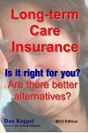 Long-Term Care Insurance, Updated 2013 Edition: Is It Right for You? Are There Better Alternatives?