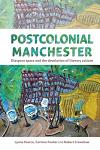 Postcolonial Manchester: Diaspora Space and the Devolution of Literary Culture