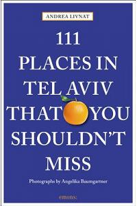111 Places in Tel Aviv That You Shouldn't Miss