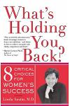 What's Holding You Back? Eight Critical Choices for Women's Success
