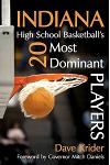 Indiana High School Basketball's 20 Most Dominant Players
