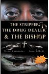 The Stripper, The Drug Dealer & The Bishop: Three Husbands, Same Spirit