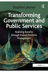 Transforming Government and Public Services: Realising Benefits Through Project Portfolio Management