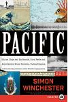 Pacific: Silicon Chips and Surfboards, Coral Reefs and Atom Bombs, Brutal Dictators, Fading Empires, and the Coming Collision o
