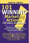 101 Winning Marketing Actions for Small Businesses - A Workshop in a Book for Small, Woman-Owned, Minority-Owned and Disadvantaged Businesses