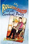 My Rollercoaster Life with Cerebral Palsy