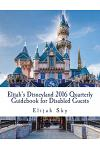Elijah's Disneyland 2016 Quarterly Guidebook for Disabled Guests: January - March 2016 Edition