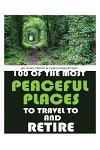 100 of the Most Peaceful Places to Travel to and Retire
