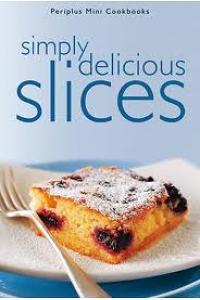 Periplus Mini Cookbooks - Simply Delicious Slices