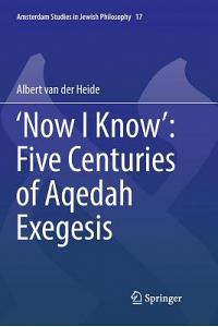 'now I Know' Five Centuries of Aqedah Exegesis