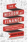 The Wisdom of Finance : How the Humanities Can Illuminate and Improve Finance