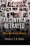 Argentina Betrayed: Memory, Mourning, and Accountability