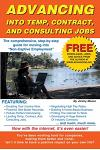 Advancing Into Temp, Contract, and Consulting Jobs: A Complete Guide to Starting and Promoting Your Own Consulting Business