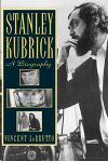 Stanley Kubrick: A Biography