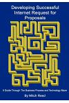 Developing Successful Internet Request for Proposals: A Guide Through The Business Process and Technology Maze