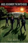 Angel Assignment: The White House: A Novel