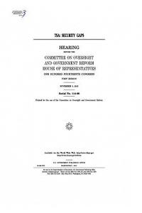Tsa: Security Gaps: Hearing Before the Committee on Oversight and Government Reform