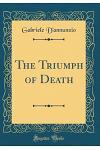 The Triumph of Death (Classic Reprint)